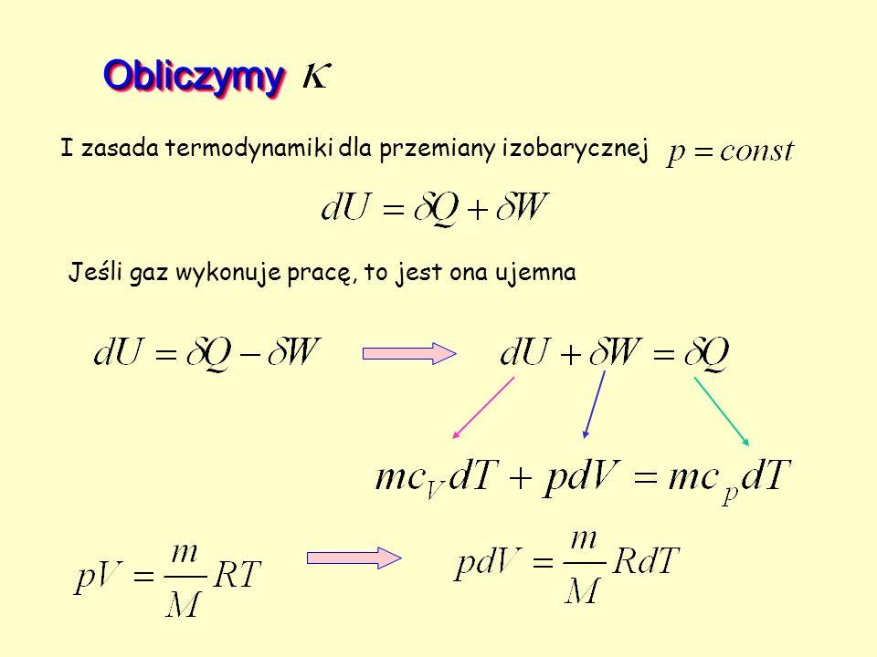 ObliczymyObliczymy Jeśli gaz wykonuje pracę, to jest ona ujemna I zasada termodynamiki dla przemiany izobarycznej
