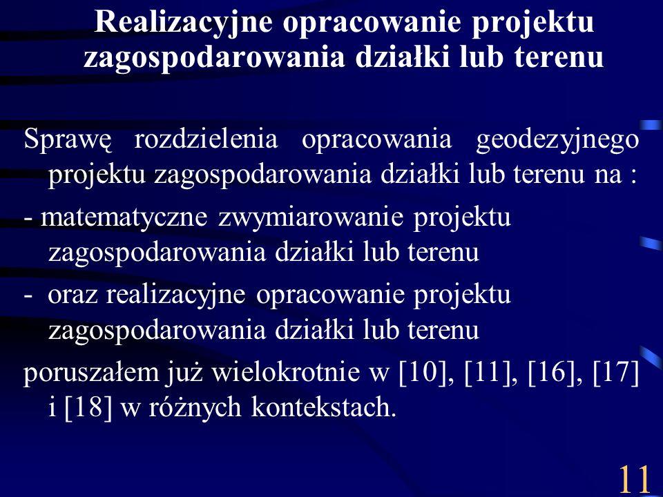 Realizacyjne opracowanie projektu zagospodarowania działki lub terenu Sprawę rozdzielenia opracowania geodezyjnego projektu zagospodarowania działki l
