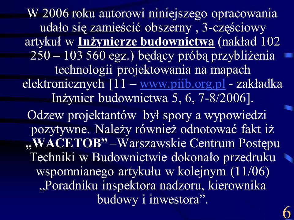 W 2006 roku autorowi niniejszego opracowania udało się zamieścić obszerny, 3-częściowy artykuł w Inżynierze budownictwa (nakład 102 250 – 103 560 egz.