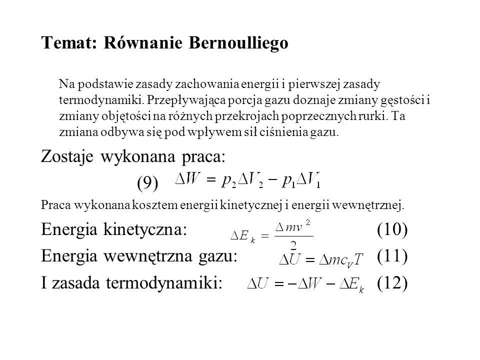 Temat: Równanie Bernoulliego Na podstawie zasady zachowania energii i pierwszej zasady termodynamiki. Przepływająca porcja gazu doznaje zmiany gęstośc