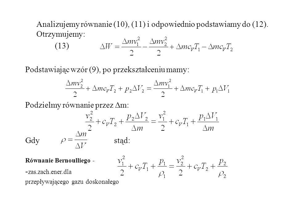Analizujemy równanie (10), (11) i odpowiednio podstawiamy do (12). Otrzymujemy: (13) Podstawiając wzór (9), po przekształceniu mamy: Podzielmy równani