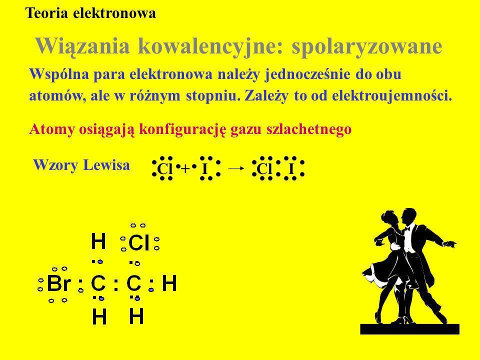 Wspólna para elektronowa należy jednocześnie do obu atomów, ale w różnym stopniu. Zależy to od elektroujemności. Teoria elektronowa Wzory Lewisa Wiąza