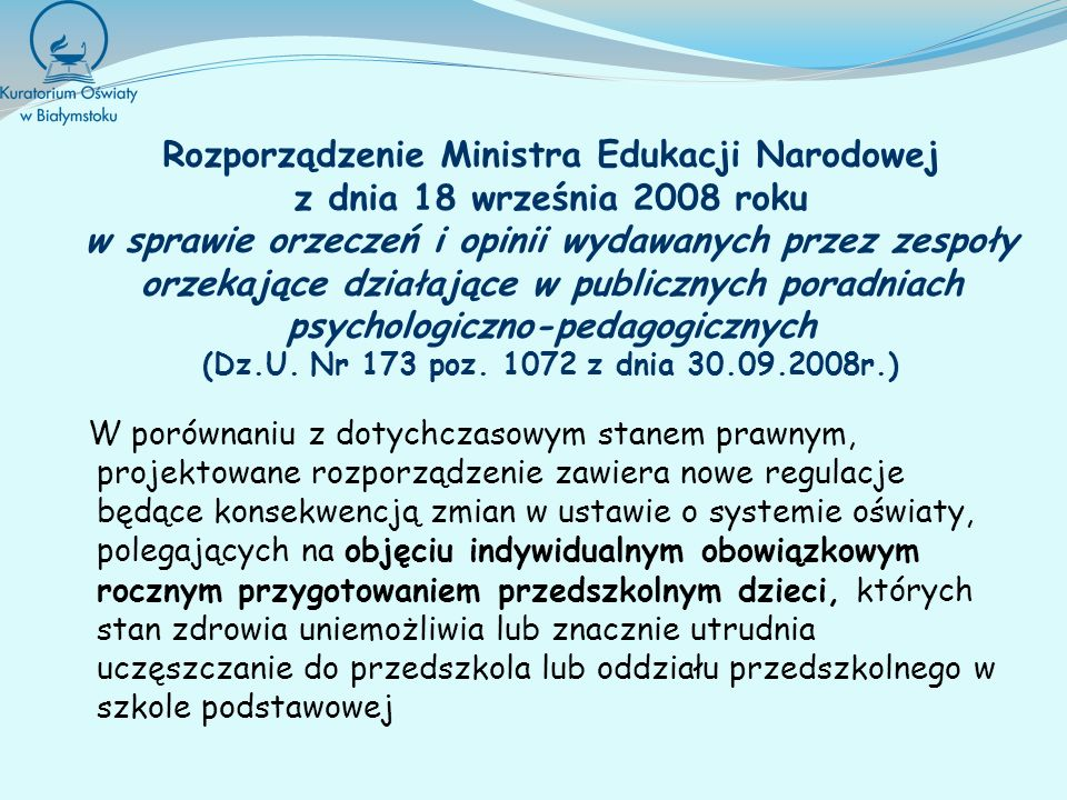 Rozporządzenie Ministra Edukacji Narodowej z dnia 18 września 2008 roku w sprawie orzeczeń i opinii wydawanych przez zespoły orzekające działające w p