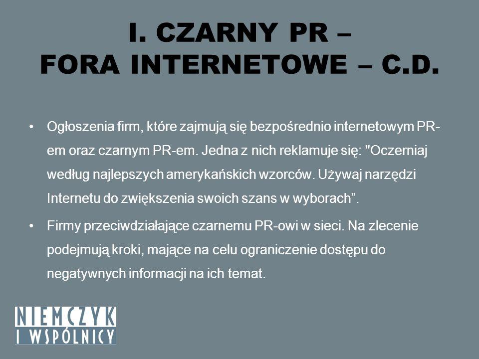 I. CZARNY PR – FORA INTERNETOWE – C.D. Ogłoszenia firm, które zajmują się bezpośrednio internetowym PR- em oraz czarnym PR-em. Jedna z nich reklamuje