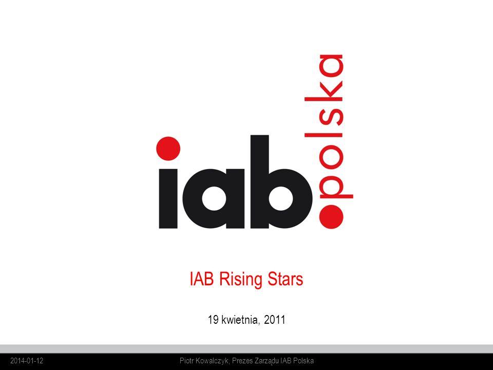 1 IAB Rising Stars 19 kwietnia, 2011 2014-01-12Piotr Kowalczyk, Prezes Zarządu IAB Polska