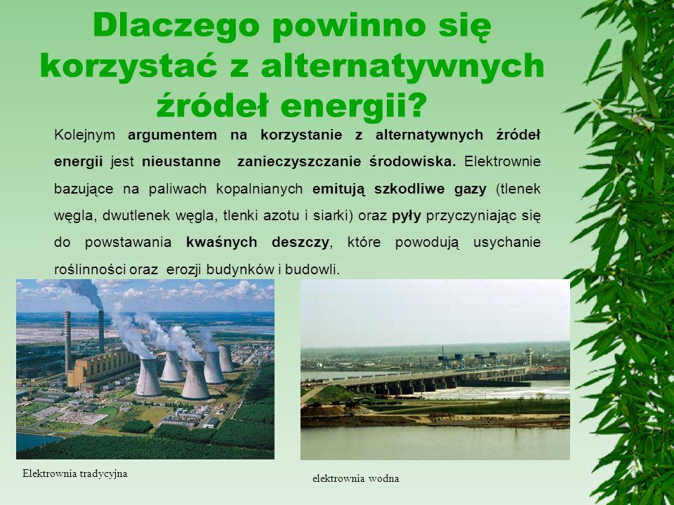 Dlaczego powinno się korzystać z alternatywnych źródeł energii? Kolejnym argumentem na korzystanie z alternatywnych źródeł energii jest nieustanne zan
