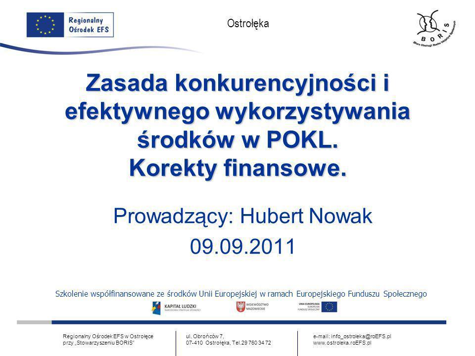 www.ostroleka.roEFS.pl Ostrołęka Korekty – Wytyczne Wytyczne dotyczące określania korekt finansowych za naruszenie zasady konkurencyjności dla wydatków współfinansowanych z EFS – wprowadzone załącznikiem nr 9b do umowy o dofinansowanie.