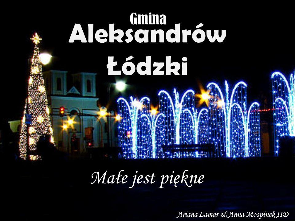 Aleksandrów Łódzki Małe jest piękne Gmina Ariana Lamar & Anna Mospinek IID