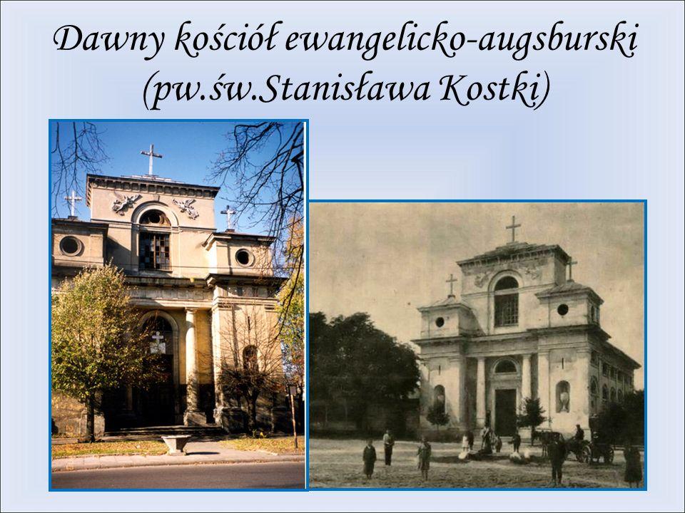 Dawny kościół ewangelicko-augsburski (pw.św.Stanisława Kostki)