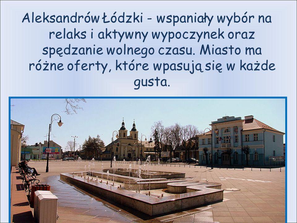 Aleksandrów Łódzki - wspaniały wybór na relaks i aktywny wypoczynek oraz spędzanie wolnego czasu.