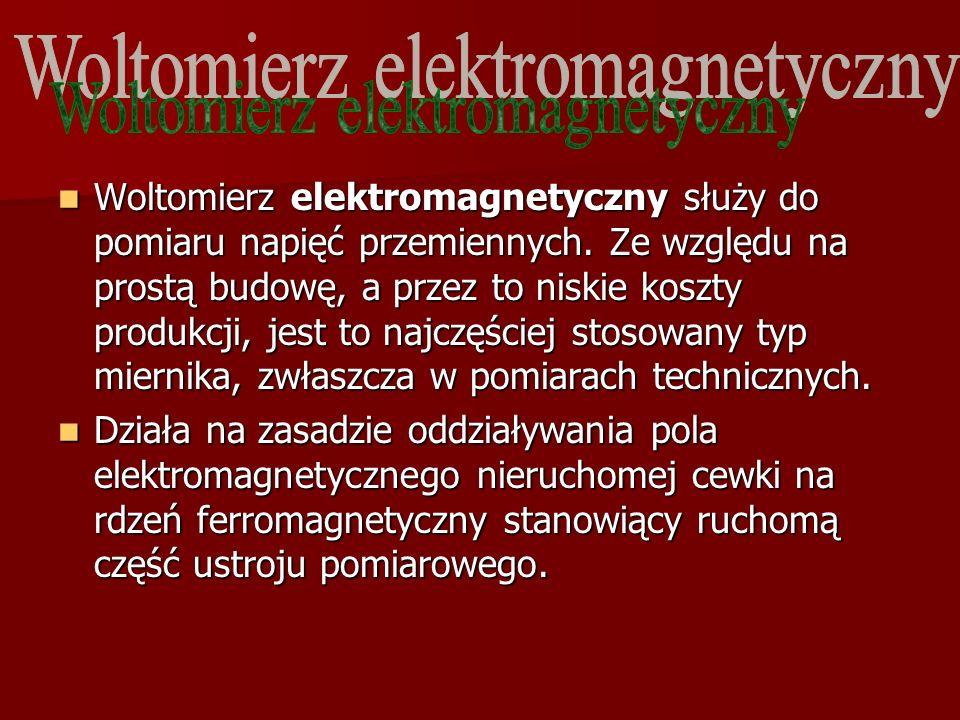 Woltomierz elektromagnetyczny służy do pomiaru napięć przemiennych. Ze względu na prostą budowę, a przez to niskie koszty produkcji, jest to najczęści