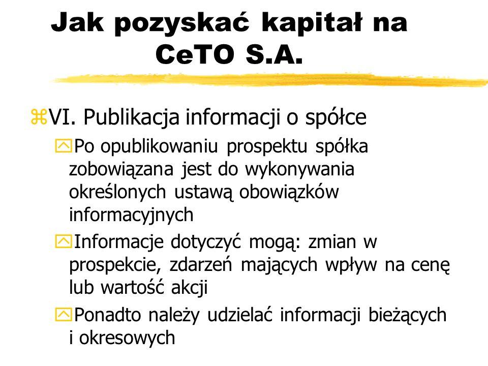 Jak pozyskać kapitał na CeTO S.A. zVI. Publikacja informacji o spółce yPo opublikowaniu prospektu spółka zobowiązana jest do wykonywania określonych u
