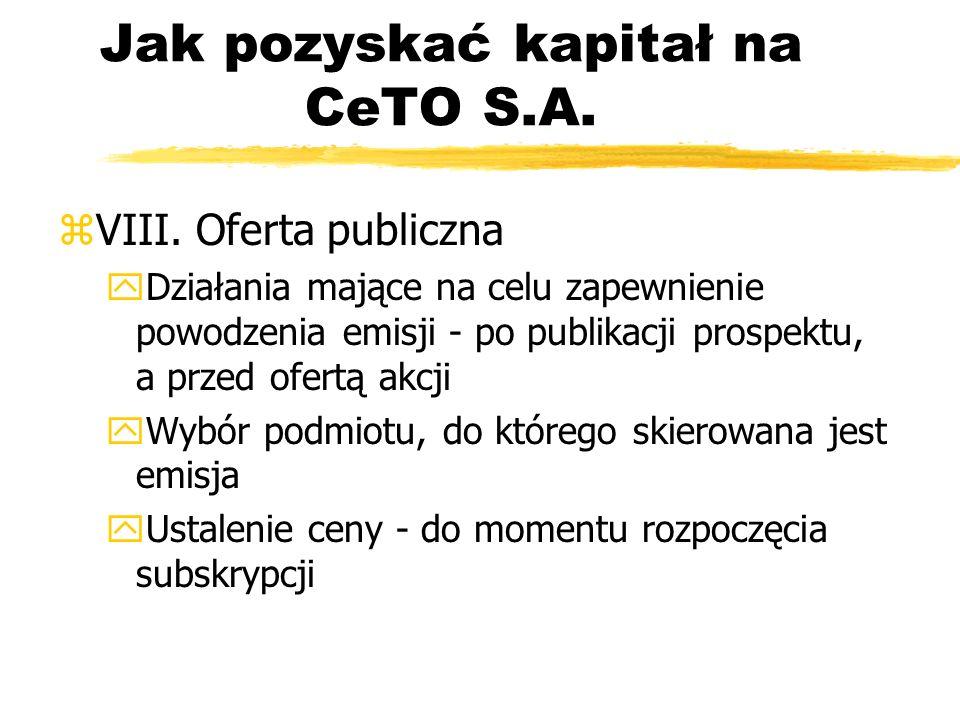 Jak pozyskać kapitał na CeTO S.A. zVIII. Oferta publiczna yDziałania mające na celu zapewnienie powodzenia emisji - po publikacji prospektu, a przed o