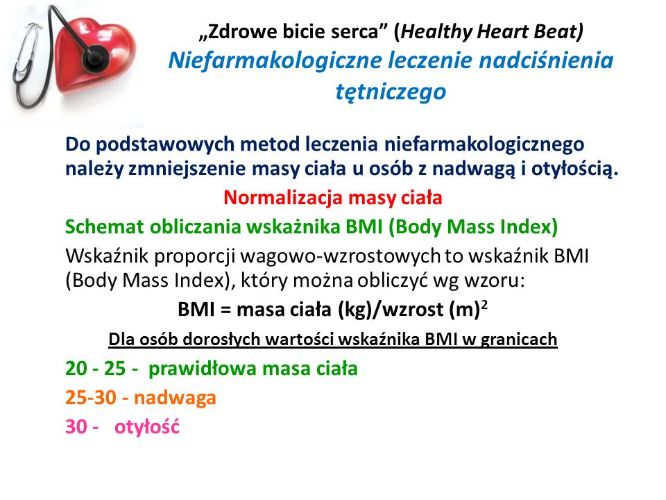 Zdrowe bicie serca (Healthy Heart Beat) Niefarmakologiczne leczenie nadciśnienia tętniczego Do podstawowych metod leczenia niefarmakologicznego należy