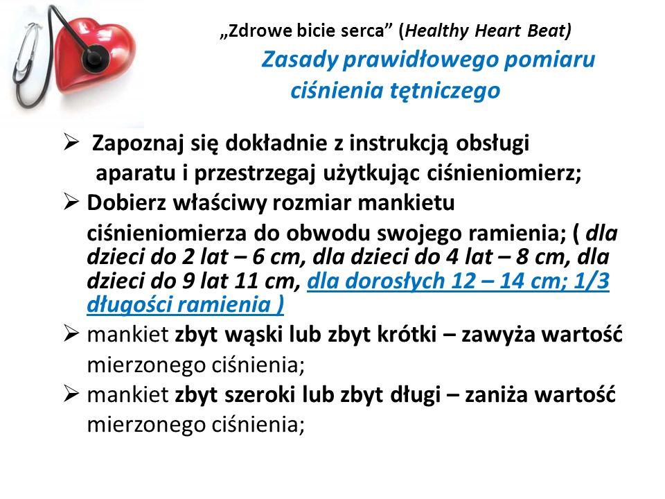 Zdrowe bicie serca (Healthy Heart Beat) Zasady prawidłowego pomiaru ciśnienia tętniczego Zapoznaj się dokładnie z instrukcją obsługi aparatu i przestr