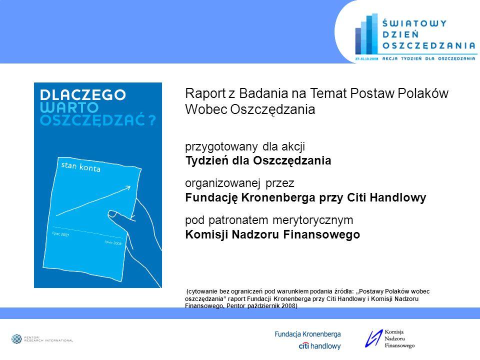 Raport z Badania na Temat Postaw Polaków Wobec Oszczędzania przygotowany dla akcji Tydzień dla Oszczędzania organizowanej przez Fundację Kronenberga p