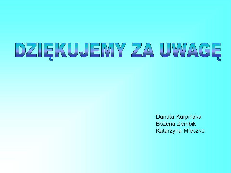 Danuta Karpińska Bożena Zembik Katarzyna Mleczko