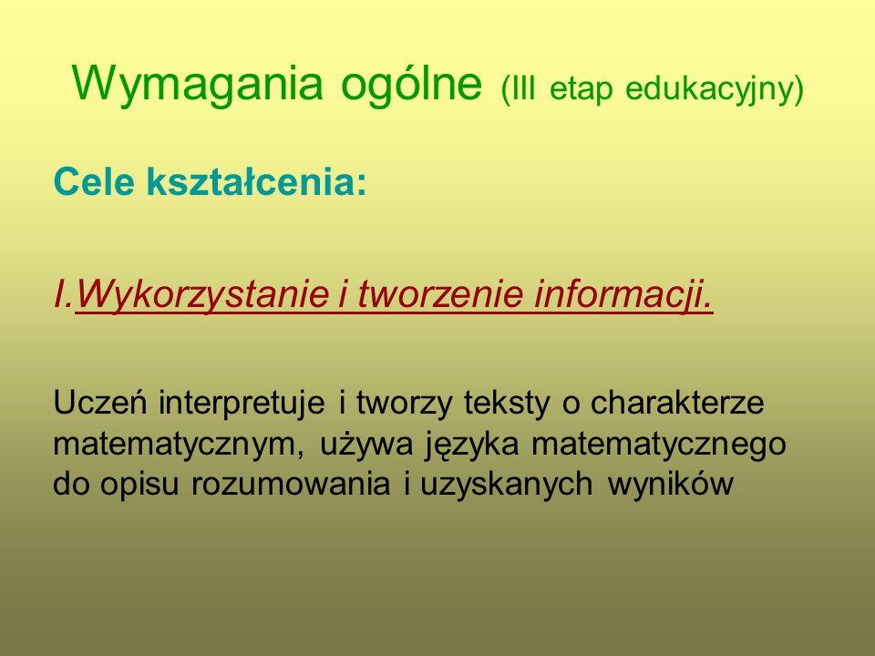 Wymagania ogólne (III etap edukacyjny) Cele kształcenia: II.