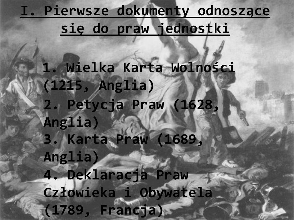 II.XX wiek dla Obywatela 1.Powszechna Deklaracja Praw Człowieka (1948, ONZ) 2.