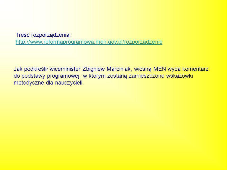 Jak podkreślił wiceminister Zbigniew Marciniak, wiosną MEN wyda komentarz do podstawy programowej, w którym zostaną zamieszczone wskazówki metodyczne