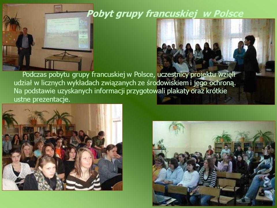 Pobyt grupy francuskiej w Polsce Podczas pobytu grupy francuskiej w Polsce, uczestnicy projektu wzięli udział w licznych wykładach związanych ze środo