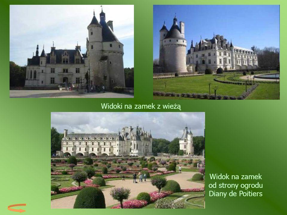 Widok na zamek od strony ogrodu Diany de Poitiers Widoki na zamek z wieżą
