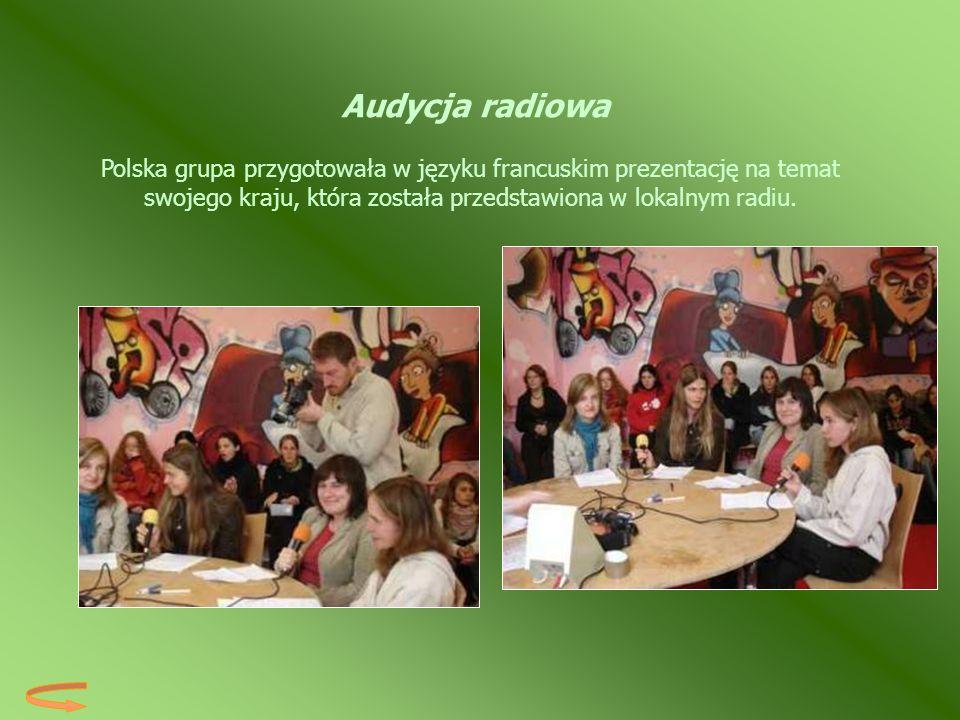 Audycja radiowa Polska grupa przygotowała w języku francuskim prezentację na temat swojego kraju, która została przedstawiona w lokalnym radiu.