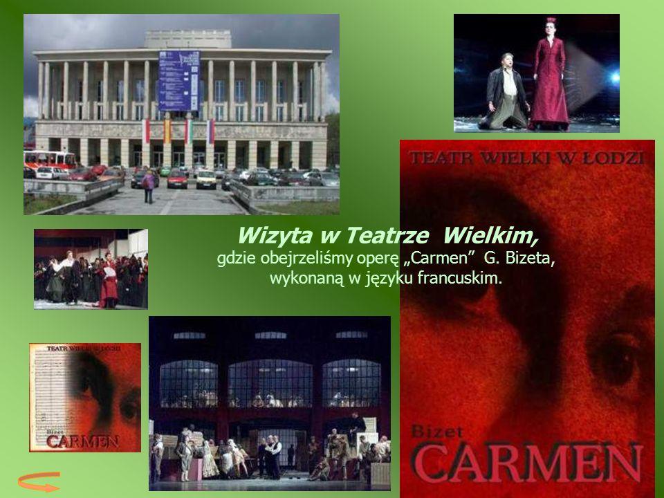 Wizyta w Teatrze Wielkim, gdzie obejrzeliśmy operę Carmen G. Bizeta, wykonaną w języku francuskim.