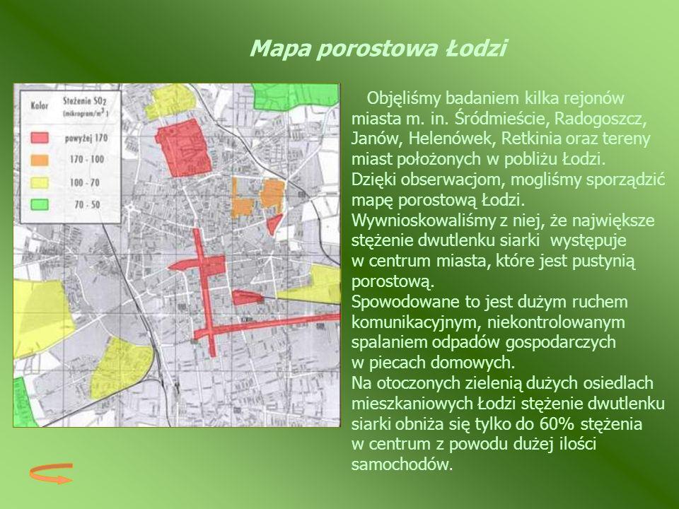 Objęliśmy badaniem kilka rejonów miasta m. in. Śródmieście, Radogoszcz, Janów, Helenówek, Retkinia oraz tereny miast położonych w pobliżu Łodzi. Dzięk