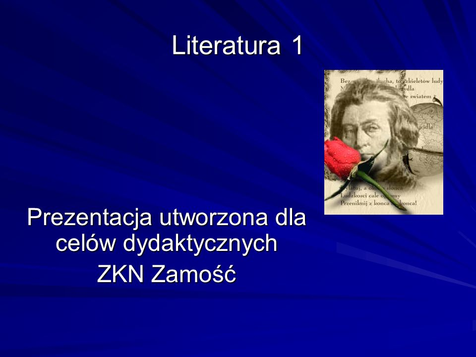 Literatura 1 Prezentacja utworzona dla celów dydaktycznych ZKN Zamość