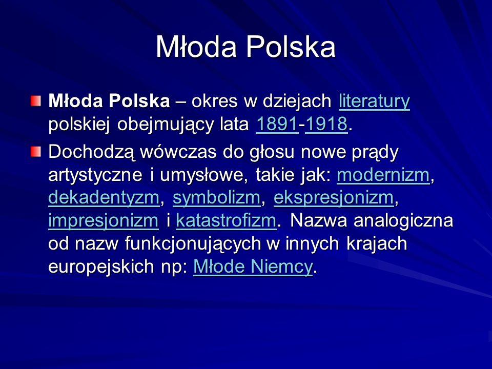 Młoda Polska Młoda Polska – okres w dziejach literatury polskiej obejmujący lata 1891-1918. literatury18911918literatury18911918 Dochodzą wówczas do g