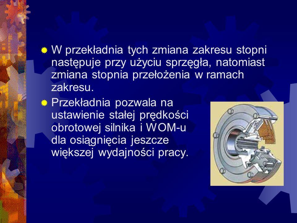 W przekładnia tych zmiana zakresu stopni następuje przy użyciu sprzęgła, natomiast zmiana stopnia przełożenia w ramach zakresu. Przekładnia pozwala na