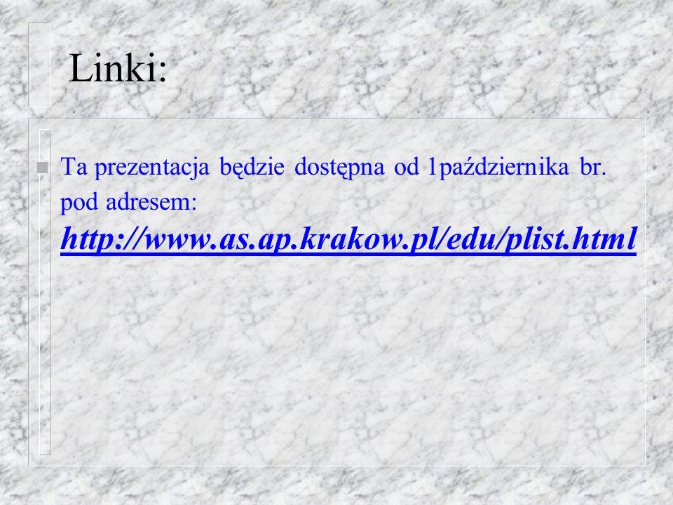 Linki: n Ta prezentacja będzie dostępna od 1października br.