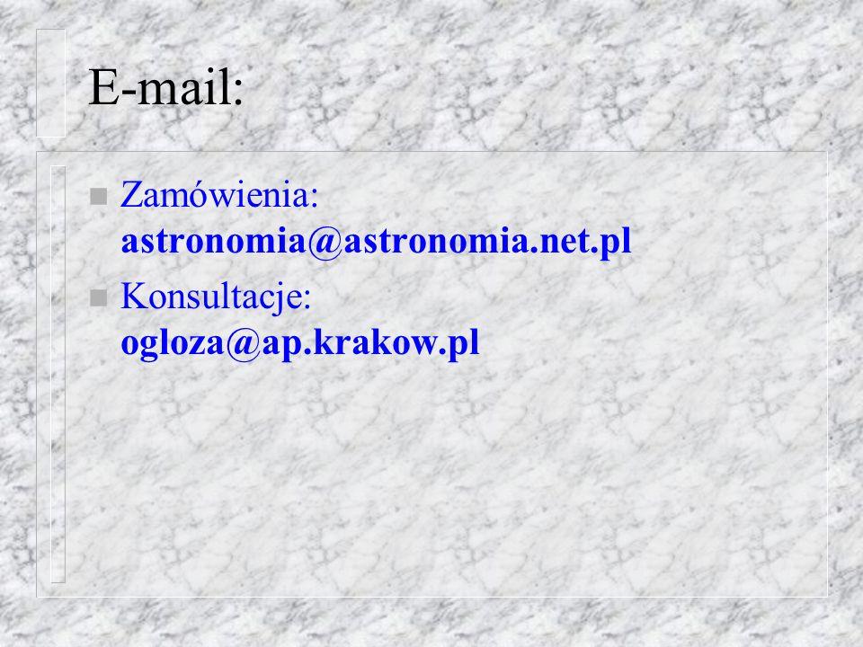 E-mail: n Zamówienia: astronomia@astronomia.net.pl n Konsultacje: ogloza@ap.krakow.pl