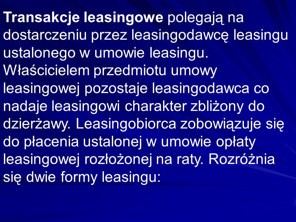 Transakcje leasingowe polegają na dostarczeniu przez leasingodawcę leasingu ustalonego w umowie leasingu. Właścicielem przedmiotu umowy leasingowej po
