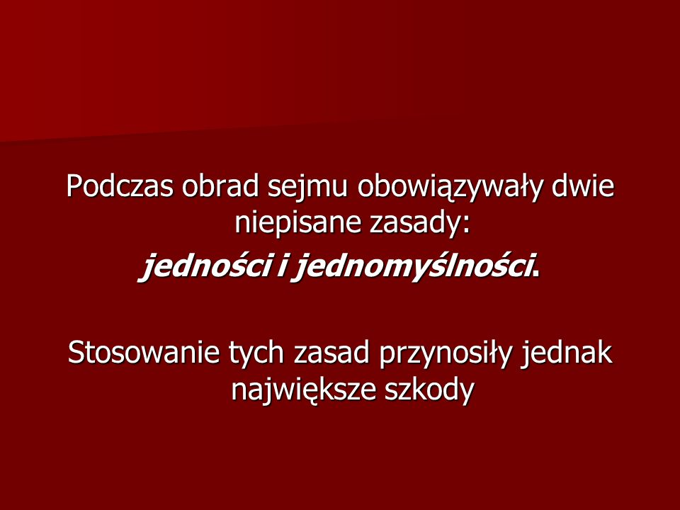 Sejm walny c.d. Po 1569 roku sejmy odbywały się najczęściej w Warszawie – w pół drogi między stolicami Polski i Litwy. Od 1573 roku przyjęto zasadę zw