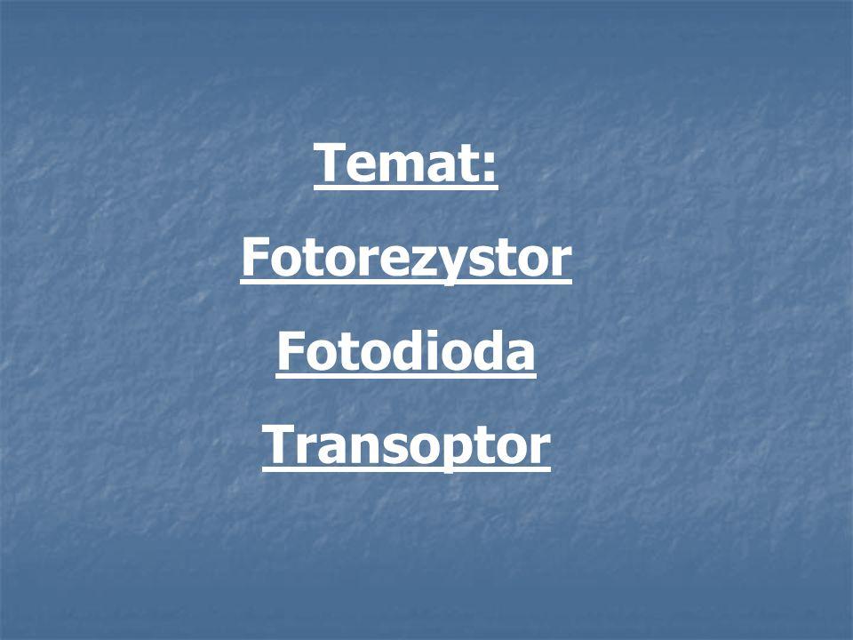 Temat: Fotorezystor Fotodioda Transoptor