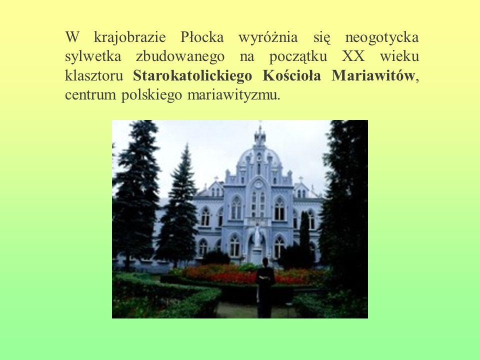 W krajobrazie Płocka wyróżnia się neogotycka sylwetka zbudowanego na początku XX wieku klasztoru Starokatolickiego Kościoła Mariawitów, centrum polski