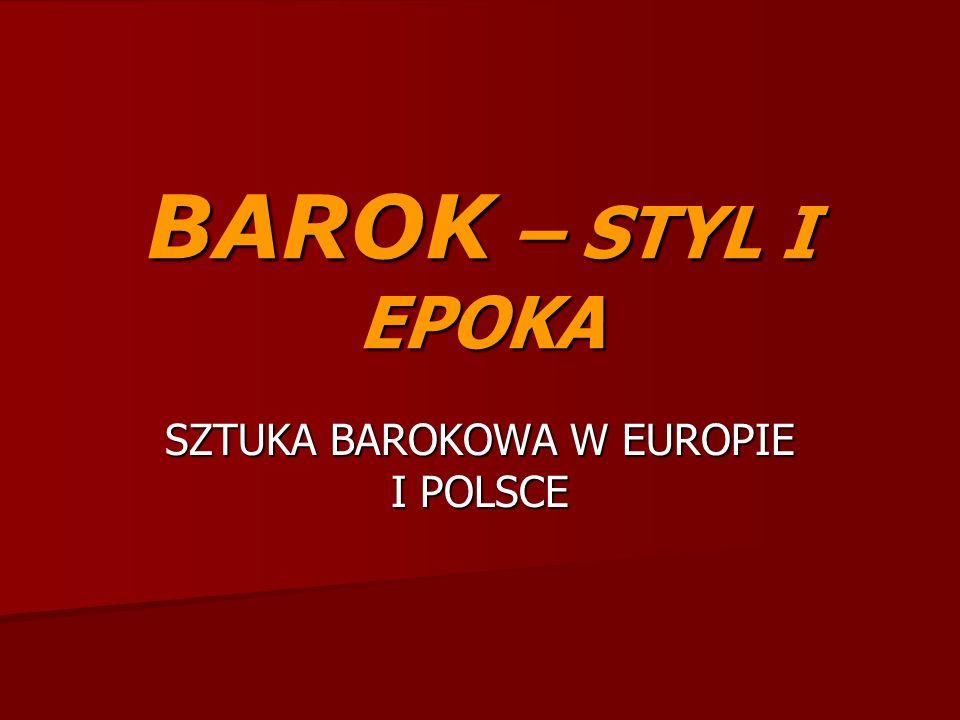 BAROK Barok – styl ( od końca XVI do początku XVIII wieku); korzystał z doświadczeń poprzednich epok.