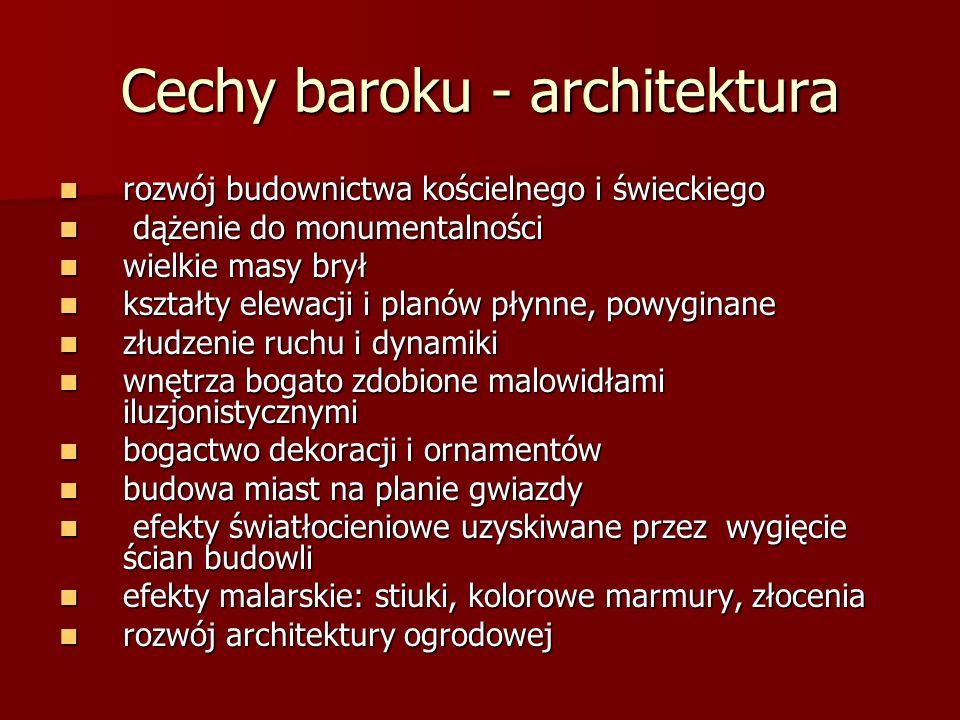Cechy baroku - architektura rozwój budownictwa kościelnego i świeckiego rozwój budownictwa kościelnego i świeckiego dążenie do monumentalności dążenie