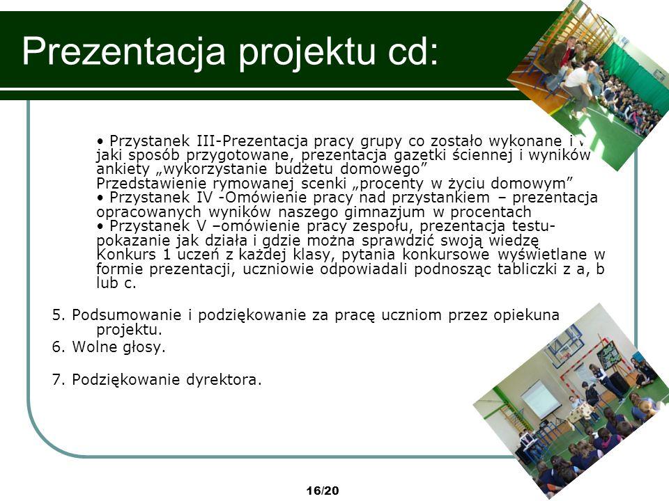 16/20 Prezentacja projektu cd: Przystanek III-Prezentacja pracy grupy co zostało wykonane i w jaki sposób przygotowane, prezentacja gazetki ściennej i
