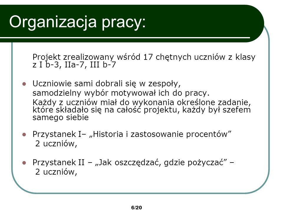 7/20 Organizacja pracy cd.: Przystanek III – Procenty w życiu domowym 4 uczniów, Przystanek IV – Nasze gimnazjum w procentach.