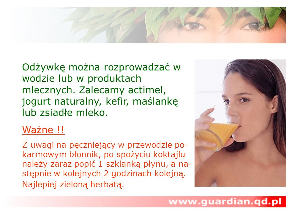 Odżywkę można rozprowadzać w wodzie lub w produktach mlecznych. Zalecamy actimel, jogurt naturalny, kefir, maślankę lub zsiadłe mleko. Ważne !! Z uwag