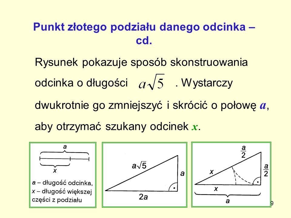 9 Rysunek pokazuje sposób skonstruowania odcinka o długości. Wystarczy dwukrotnie go zmniejszyć i skrócić o połowę a, aby otrzymać szukany odcinek x.