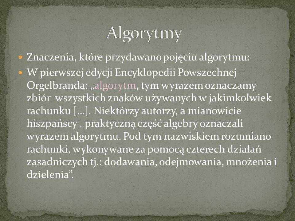 W późniejszej edycji Encyklopedii Powszechnej Olgerbanda znajdujemy następujący tekst: Algorytm, tym wyrazem oznaczamy zbiór wszystkich znaków używanych w jakimkolwiek rachunku.