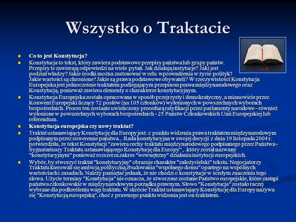 Krótka historia Traktatu Konstytucyjnego i wybrane zagadnienia Bezpośrednią przyczyną podjęcia prac nad Traktatem Konstytucyjnym, popularnie zwanym Konstytucją Europejską, była konieczność uproszczenia oraz usprawnienia działania UE po jej wielkim rozszerzeniu 1 maja 2004 r., i przed przyjęciem kolejnych państw w następnych latach.