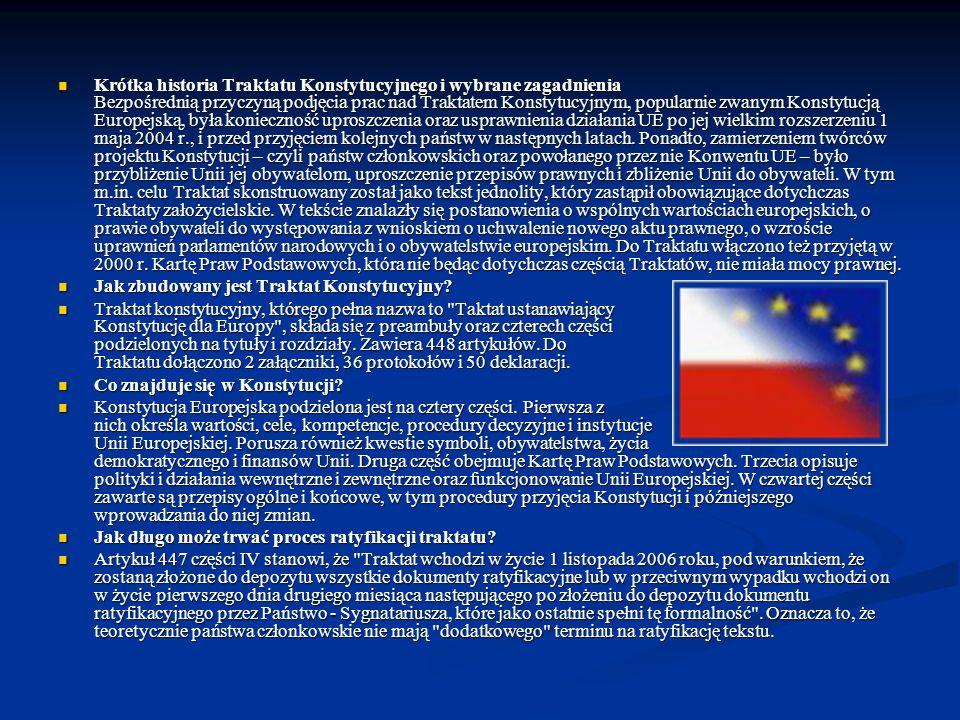 Krótka historia Traktatu Konstytucyjnego i wybrane zagadnienia Bezpośrednią przyczyną podjęcia prac nad Traktatem Konstytucyjnym, popularnie zwanym Ko