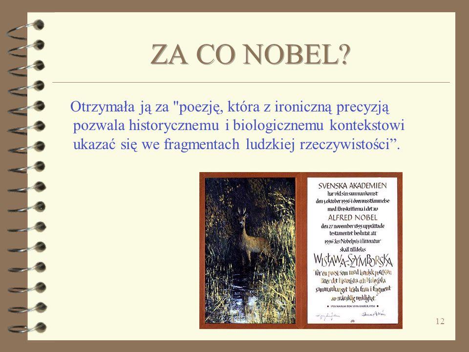 11 KTO: poetka i eseistka NARODOWOŚĆ: polska URODZONA: 2 lipca 1923 w Bninie pod Poznaniem ZMARŁA: 1 lutego 2012 r. w Krakowie