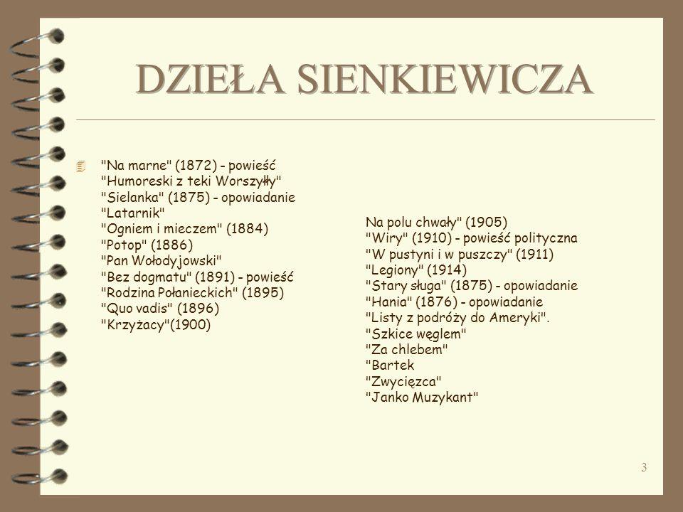 2 4 KTO: powieściopisarz, publicysta NARODOWOŚĆ: polska URODZONY: 5 maja 1846 w Woli Okrzejskiej (Podlasie) ZMARŁ: 15 listopada 1916 w Vevey (Szwajcaria )