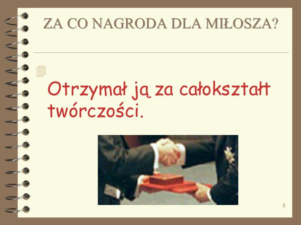 7 KTO: poeta i eseista NARODOWOŚĆ: polska URODZONY: 30 czerwca 1911 w Szetejnach (Litwa) ZMARŁ: 14 sierpnia 2004